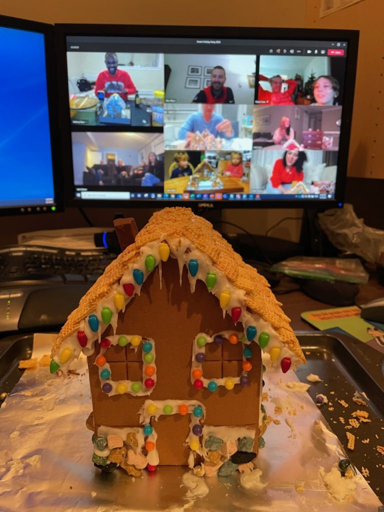 We did virtual team Pictionary and even a gingerbread house making competition. One of the lessons learned and a remote work tip is to find ways to have fun even when things are difficult.